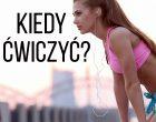 Kiedy ćwiczyć, żeby schudnąć?