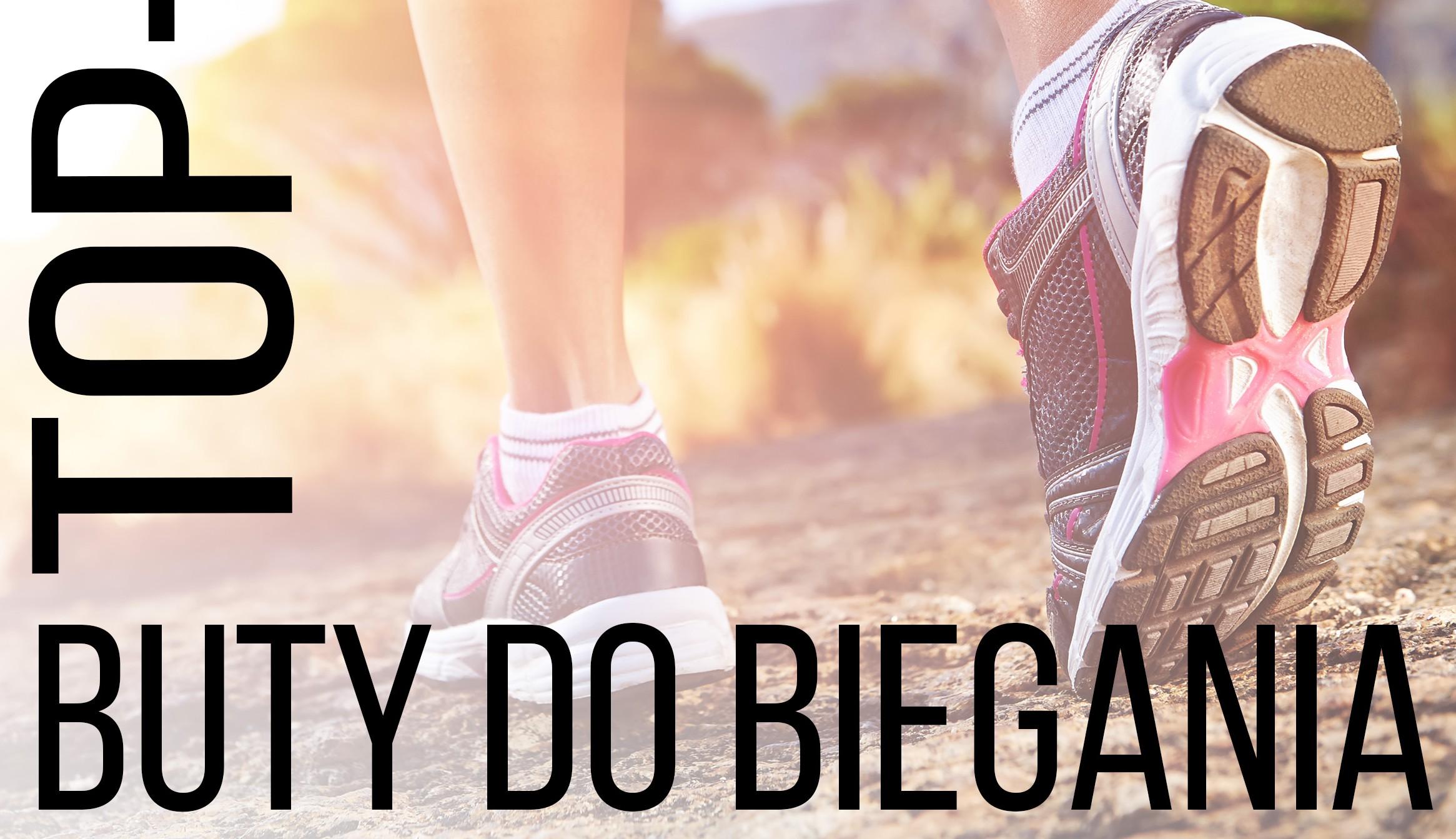 Jakie buty do biegania kupić? TOP 10 polecanych modeli (2015